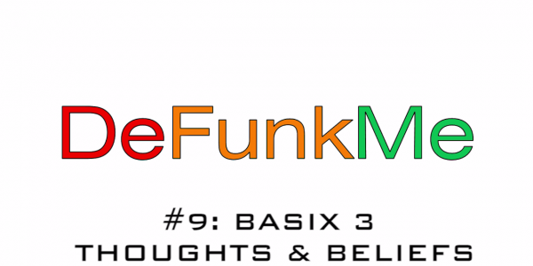 #9: Basix 3 - Thoughts & Beliefs