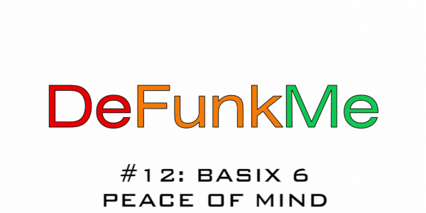 #12: Basix 6 - Peace of Mind